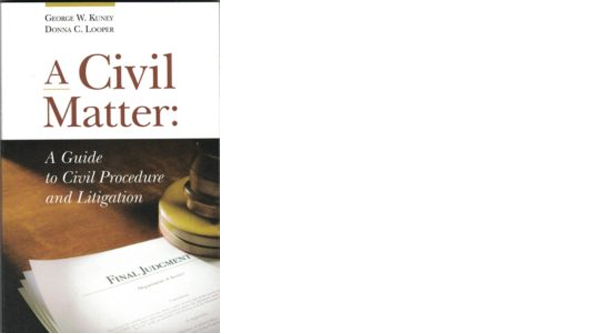 A Civil Matter: A Guide to Civil Procedure and Litigation